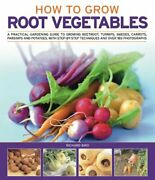 How To Grow Root Vegetables A Practical Gardening Guide By Richard Bird Vg+