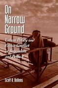 On Narrow Ground Urban Policy And Conflict In Jerusalem By Scott A. Bollens New