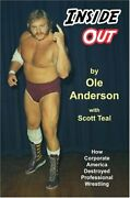 Inside Out How Corporate America Destroyed Professional By Ole Anderson And Scott