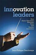 Innovation Leaders How Senior Executives Stimulate, Steer By Jean-philippe Mint