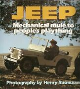 Jeep Mechanical Mule To Peopleand039s Plaything By Henry Rasmussen - Hardcover Mint