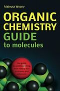 Organic Chemistry Guide To Molecules By Mateusz Wozny Brand New