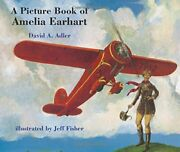 A Picture Book Of Amelia Earhart Picture Book Biography By David A. Adler New