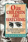 Our Children Are Watching By Ford Susan Collins Mint Condition