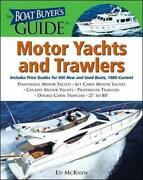 Boat Buyerand039s Guide To Motor Yachts And Trawlers Includes By Ed Mcknew