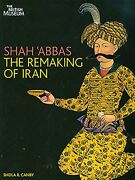 Shah Abbas Remaking Of Iran By Sheila R. Canby - Hardcover Excellent Condition