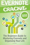 Evernote Cracked Beginners Guide On How To Master By Clive Alden