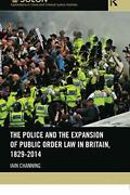 Police And Expansion Of Public Order Law In Britain By Iain Channing Brand New