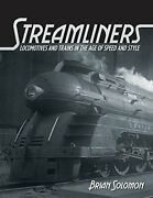 Streamliners Locomotives And Trains In Age Of Speed And By Brian Solomon Vg+