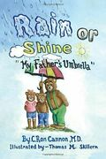 Rain Or Shinemy Fathers Umbrella How Are Fathers And By Cannon C Ron Md New