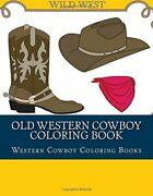 Old Western Cowboy Coloring Book Old Wild West Cowboy And By Adult Coloring