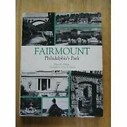 Fairmount Philadelphia's Park A History By T. White - Hardcover Mint Condition