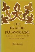 Prairie Potawatomi Tradition And Ritual In Twentieth By Ruth Landes - Hardcover