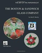 Art Of Paperweight - Boston And Sandwich Glass Company By John D. Hawley New