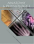 Anatomy And Physiology I Lecture And Laboratory Manual By Pierce L Jack
