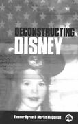 Deconstructing Disney By Martin Mcquillan And Eleanor Byrne - Hardcover Excellent