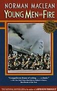 Young Men And Fire Pb By Norman Maclean Excellent Condition