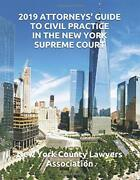 2019 Attorneys' Guide To Civil Practice In New York By New York County Lawyers