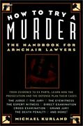 How To Try A Murder Handbook For Armchair Lawyers By Michael Kurland Mint