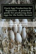 Duck Egg Production For Beginners A Practical Guide For Producing Duck Eggs...