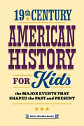 19th Century American History For Kids The Major Events That Shaped The Pa...