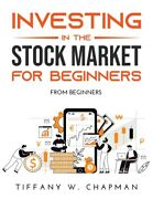 Investing In The Stock Market For Beginners From Beginners