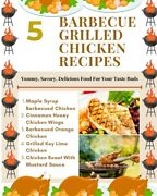 5 Barbecue Grilled Chicken Recipes - Yummy, Savory, Delicious Food For Your...