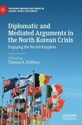 Diplomatic And Mediated Arguments In The North Korean Crisis Engaging The ...