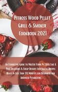 Pit Boss Wood Pellet Grill Cookbook 2021 Super Tasty Delicious And Cheap D...