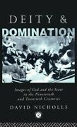 Deity And Domination Images Of God And The State In The 19th And 20th Cent...