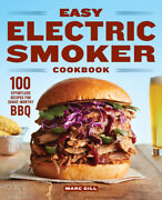 Easy Electric Smoker Cookbook 100 Effortless Recipes For Crave-worthy Bbq