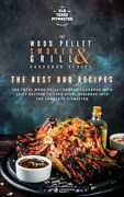 The Wood Pellet Smoker And Grill Cookbook The Best Bbq Recipes