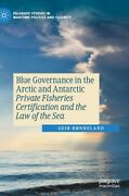 Blue Governance In The Arctic And Antarctic Private Fisheries Certificatio...