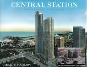 Central Station - Realizing A Vision By Gerald W. Fogelson - Hardcover Excellent