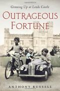 Outrageous Fortune Growing Up At Leeds Castle By Anthony Russell - Hardcover