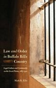 Law And Order In Buffalo Billand039s Country Legal Culture And By Mark R. Ellis New