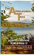 Appalachian Trail How To Prepare For And Hike It By Jan D. Curran - Hardcover