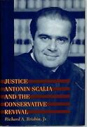 Justice Antonin Scalia And Conservative Revival By Brisbin Professor Richard A.