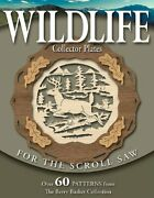 Wildlife Collector Plates For Scroll Saw Over 60 Patterns By Rick And Karen