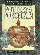 A Connoisseur's Guide To Antique Pottery And Porcelain By Ronald Pearsall Vg+