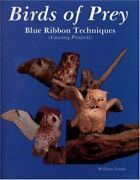 Birds Of Prey Blue Ribbon Techniques Carving Projects By William Veasey Vg+