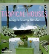 Tropical Houses Living In Natural Paradise By Tim Street-porter - Hardcover Vg+
