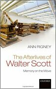 Afterlives Of Walter Scott Memory On Move By Ann Rigney - Hardcover Mint