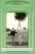 How To Grow A Chair Art Of Tree Trunk Topiary By Richard Reames And Mint