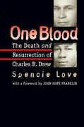 One Blood Death And Resurrection Of Charles R. Drew By Spencie Love
