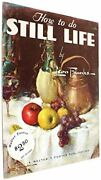 How To Do Still Life By Leon Franks Excellent Condition