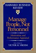 Manage People, Not Personnel Motivation And Performance By Victor H. Vroom New