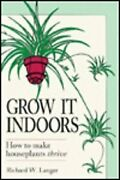 Grow It Indoors By Richard W. Langer Excellent Condition