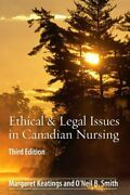Ethical And Legal Issues In Canadian Nursing By Keatings Rn Margaret Mhsc And Smith