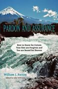 Pardon And Assurance How To Know For Certain Your Sins Are By William J. Patton